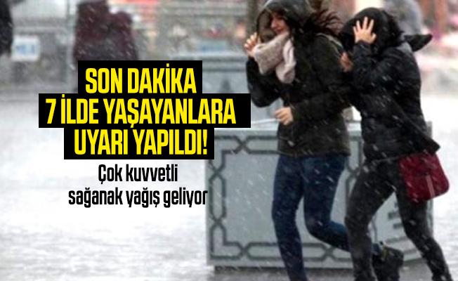 Son dakika 7 ilde yaşayanlara uyarı yapıldı! Çok kuvvetli sağanak yağış geliyor