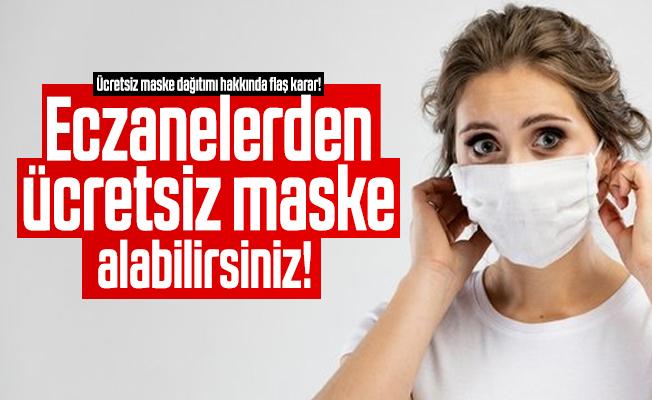 Ücretsiz maske dağıtımı hakkında flaş karar! Hemen eczanelerden ücretsiz maske alabilirsiniz!