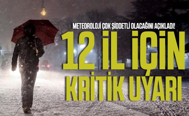 Meteoroloji çok şiddetli olacağını açıkladı! 12 il için kritik uyarı