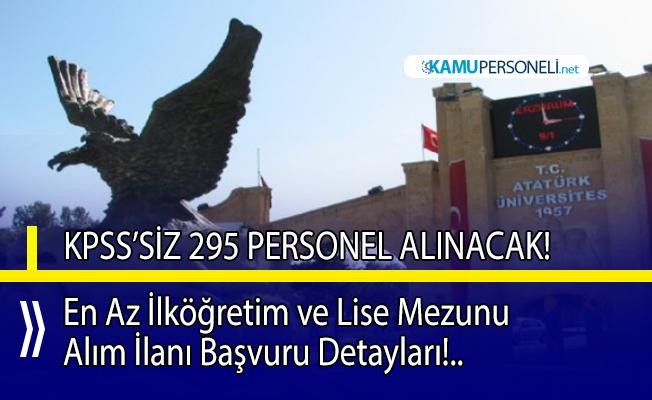 Atatürk üniversitesi en az ilköğretim ve lise mezunu 295 personel alımı yapacak!