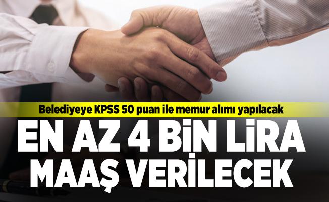 Belediyeye KPSS 50 puan ile erkek kadın en az 4 bin lira maaşla personel alınacak!