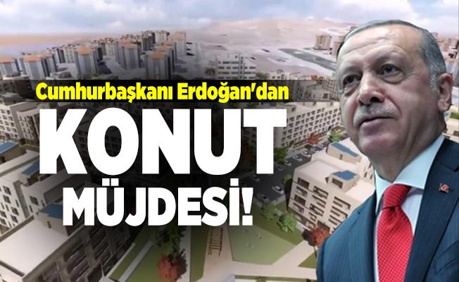 Cumhurbaşkanı Erdoğan'dan konut müjdesi!