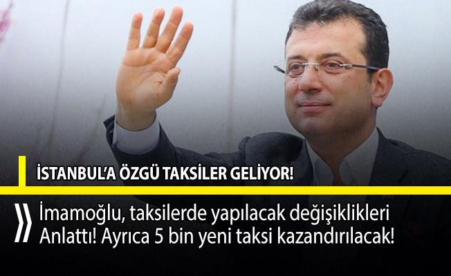 Ekrem İmamoğlu taksilerde yapılacak değişiklikleri anlattı!