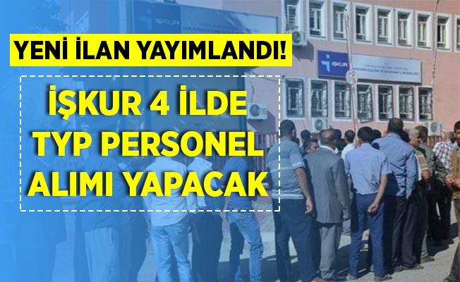 İŞKUR TYP sınavsız personel alım ilanını yayımladı! 4 şehirde alım yapılacak!
