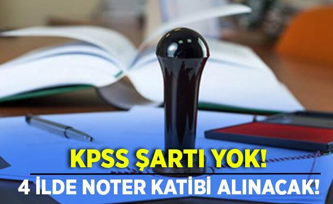 KPSS şartsız 4 ilde Noter Katibi alınacak! Başvuru şartları belli oldu!