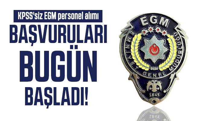 KPSS'siz EGM personel alımı başvuruları bugün başladı!