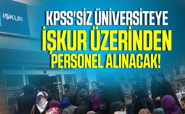 KPSS'siz üniversiteye İŞKUR üzerinden personel alınacak!