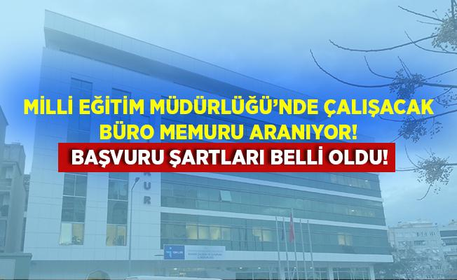 Milli Eğitim Müdürlüğü'ne kadrolu büro memuru alınıyor! Başvurular 3 Temmuz tarihinde sona erecek!