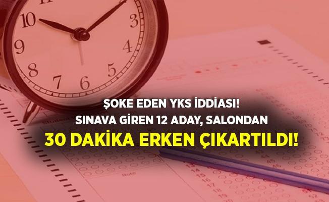 Şoke eden iddia! YKS sınavına giren öğrenciler 30 dakika erken çıkartıldı!
