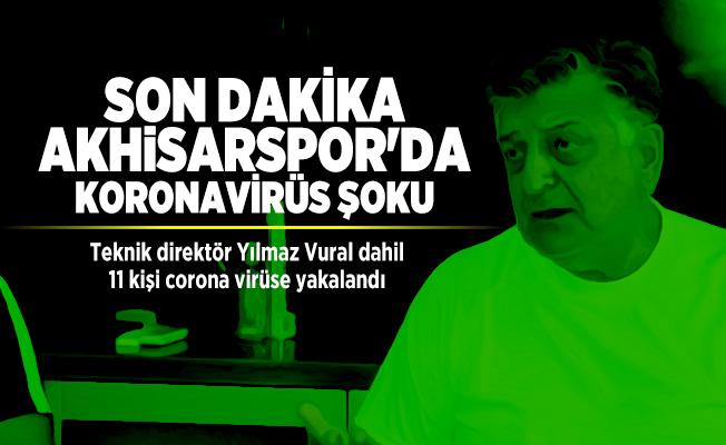 Son dakika Akhisarspor'da koronavirüs şoku: Teknik direktör Yılmaz Vural dahil 11 kişi corona virüse yakalandı