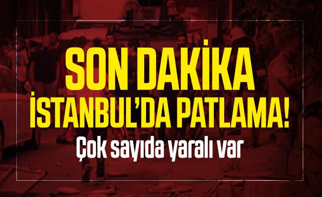 Son dakika İstanbul'da patlama! Çok sayıda yaralı var