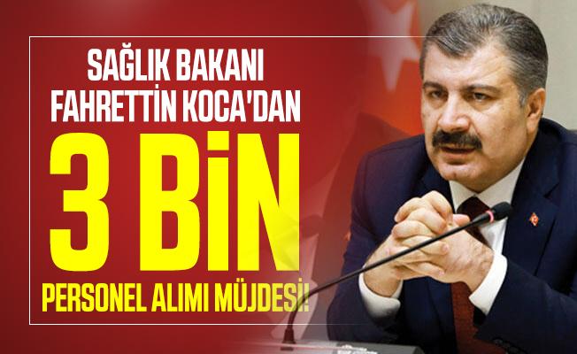 Son dakika Sağlık Bakanı Fahrettin Koca'dan 3 bin personel alımı müjdesi!