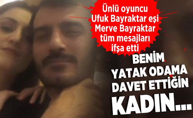 Sosyal medyanın gündemine oturdu! Ünlü oyuncu Ufuk Bayraktar eşi Merve Bayraktar tüm mesajları ifşa etti