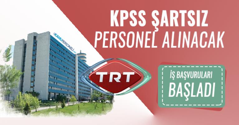 TRT KPSS'siz 9 farklı meslekte personel alımı yapıyor! Başvuru şartları neler?