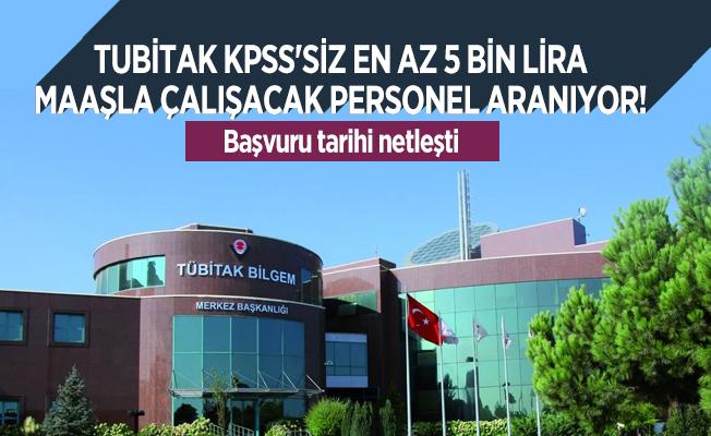 TUBİTAK KPSS'siz en az 5 bin lira maaşla çalışacak personel arıyor! Başvuru tarihi netleşti