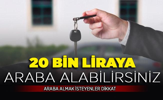 Araba Almak İsteyen Vatandaşlar Dikkat ! 20 Bin Liraya Otomobil Alabilirsiniz