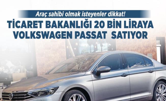 Araç sahibi olmak isteyenler dikkat! Ticaret Bakanlığı 20 bin liraya Volkswagen Passat satıyor