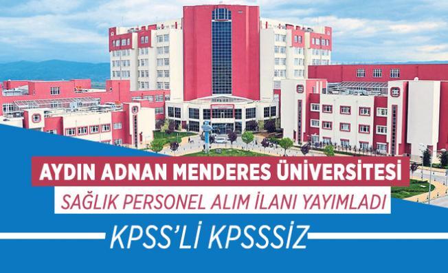 Aydın Adnan Menderes Üniversitesi sağlık personel alım ilanı yayımladı