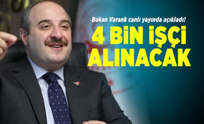 Bakan Varank canlı yayında açıkladı! 4 bin işçi alınacak
