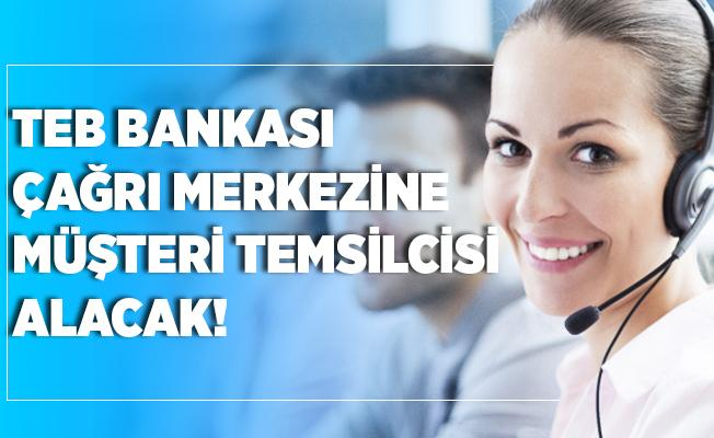 TEB Bankası MS Office programlarını kullanabilen çağrı merkezi müşteri temsilcisi alacak!