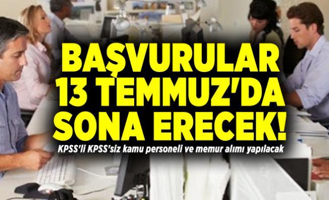 Başvurular 13 Temmuz'da sona erecek! KPSS'li KPSS'siz kamu personeli ve memur alımı yapılacak