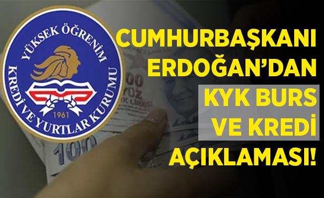 Cumhurbaşkanı Erdoğan'dan KYK burs ve kredi açıklaması!