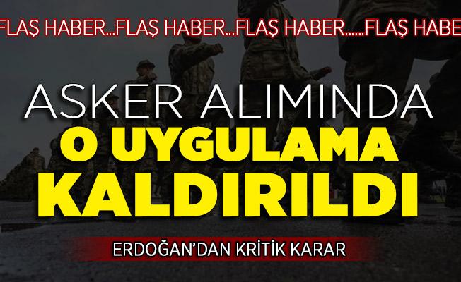Cumhurbaşkanı Erdoğan'dan Kritik Karar! Asker Alımında O Uygulama Kaldırıldı