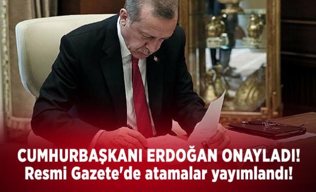 Cumhurbaşkanı Erdoğan onayladı! Resmi Gazete'de atamalar yayımlandı!