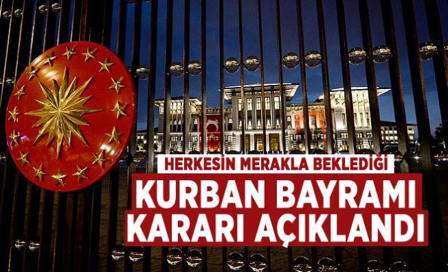 Cumhurbaşkanlığı'ndan Kurban Bayramı kararı açıklandı!