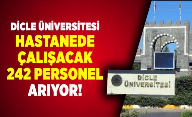 Dicle Üniversitesi hastanede çalışacak 242 personel arıyor!