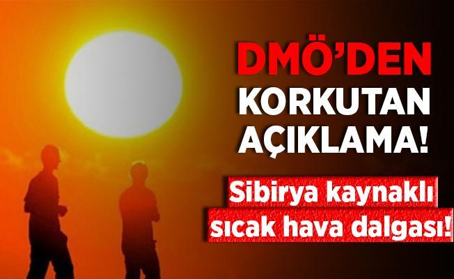DMÖ'den kritik açıklama! Sibirya kaynaklı sıcak hava dalgası uyarısı!