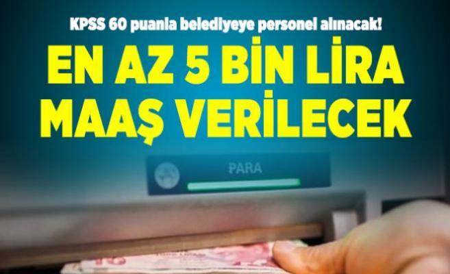 En az 5 bin lira maaşla belediyeye personel alınacak! KPSS şartı var