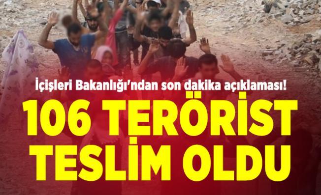 İçişleri Bakanlığı'ndan son dakika açıklaması! 106 Terörist teslim oldu