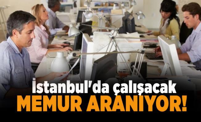 İstanbul'da çalışacak memur aranıyor! Başvuru şartları açıklandı
