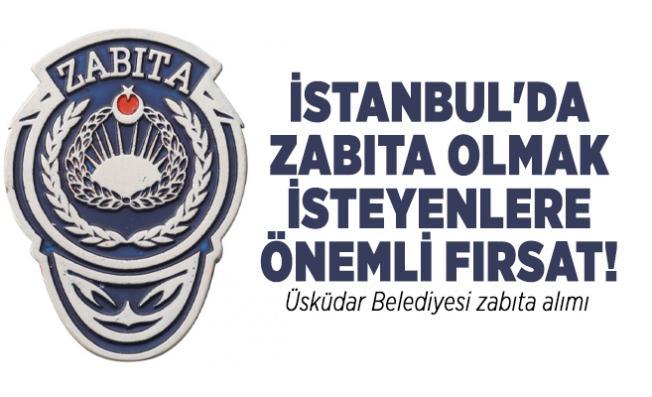 İstanbul'da zabıta olmak isteyenlere önemli fırsat! Üsküdar Belediyesi zabıta alımı yapacak