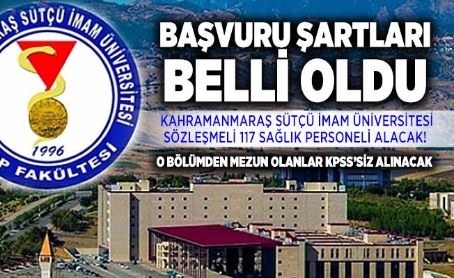 Kahramanmaraş Sütçü İmam Üniversitesi sözleşmeli 117 sağlık personeli alacak! Başvuru şartları belli oldu