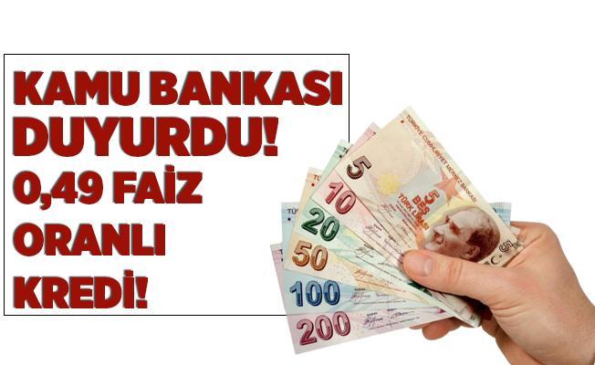 Kamu bankasından sevindiren haber! 60 ay vadeli 6 ay geri ödemesiz kredisi! 0,49 faiz oranı..
