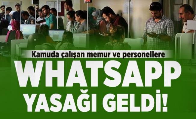 Kamuda çalışan memur ve personellere Whatsapp yasağı geldi!