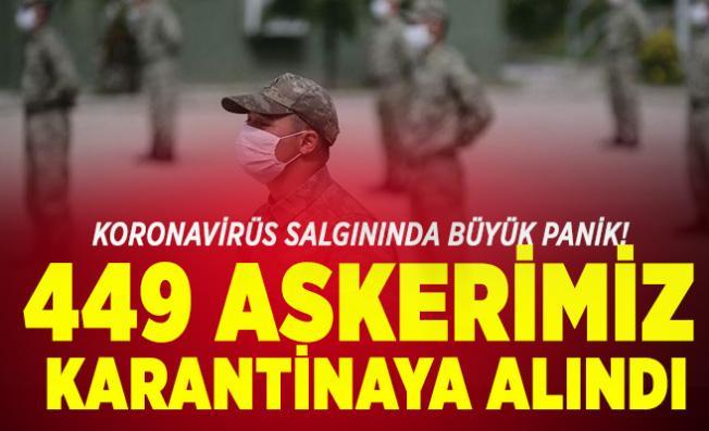 Koronavirüs salgınında büyük panik! 449 askerimiz karantinaya alındı