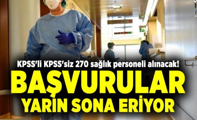 KPSS'li KPSS'siz 270 sağlık personeli alınacak! Başvurular yarın sona eriyor