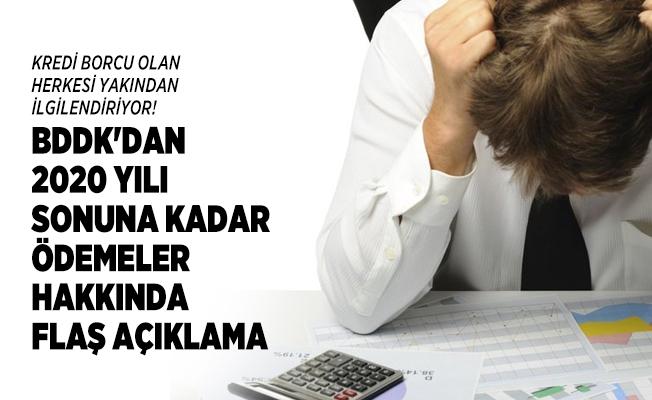 Kredi borcu olan herkesi yakından ilgilendiriyor! BDDK'dan 2020 yılı sonuna kadar ödemeler hakkında flaş açıklama