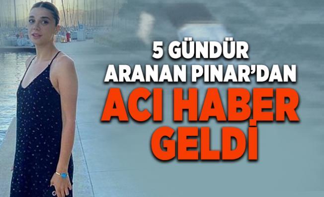 Muğla'dan acı haber geldi! 5 gündür arananan Pınar Gültekin'in cansız bedeni bulundu
