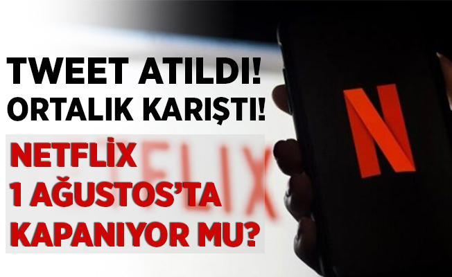 Netflix Türkiye 1 Ağustos'ta kapanıyor mu? Atılan tweet gündeme bomba gibi düştü!