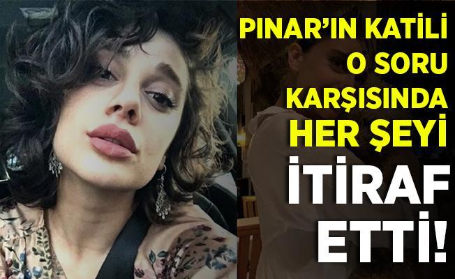 Pınar'ın katili, o soru karşısında köşeye sıkıştı! Tüm cinayeti itiraf etti!