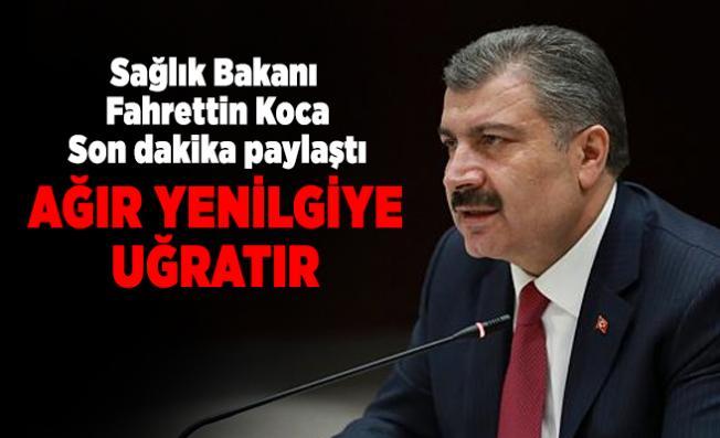 Sağlık Bakanı Fahrettin Koca son dakika paylaştı! Ağır yenilgiye uğratır