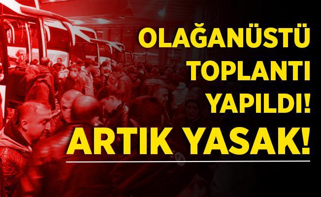 Son dakika açıklandı! İstanbul'da artık yasaklandı!