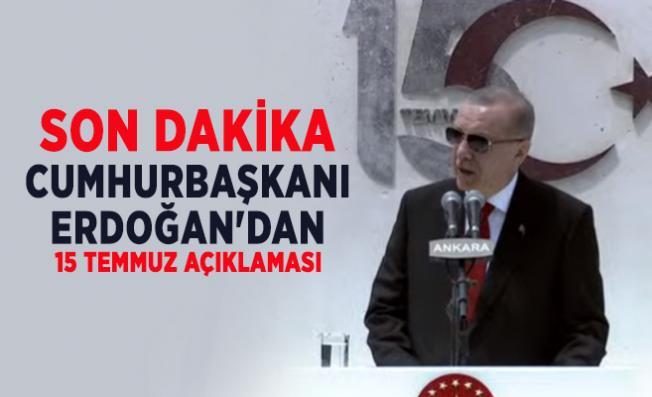 Son dakika Cumhurbaşkanı Erdoğan'dan 15 Temmuz açıklaması