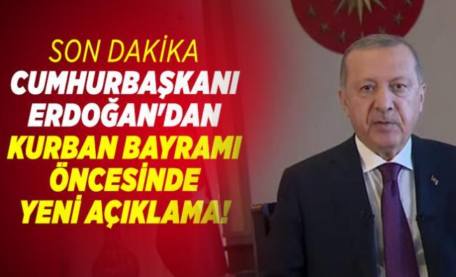 Son dakika Cumhurbaşkanı Erdoğan'dan Kurban Bayramı öncesinde yeni açıklama
