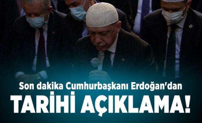 Son dakika Cumhurbaşkanı Erdoğan'dan tarihi açıklama!