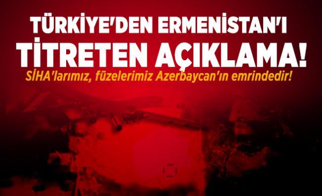 Türkiye'den Ermenistan'ı titreten açıklama! SİHA'larımız, füzelerimiz Azerbaycan'ın emrindedir!